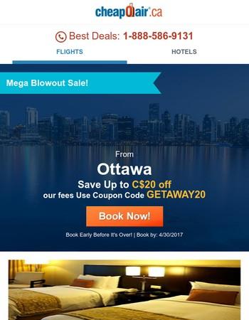 ✈ MEGA BLOWOUT SALE from Ottawa!