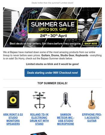Summer Sale Alert! Hot Deals with upto 50% off!