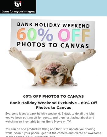 Bank Holiday Weekend Sale 60% Off