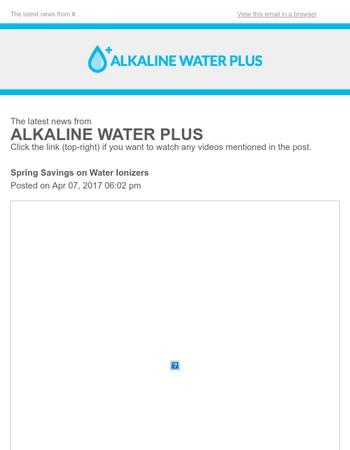 Spring Savings on Water Ionizers