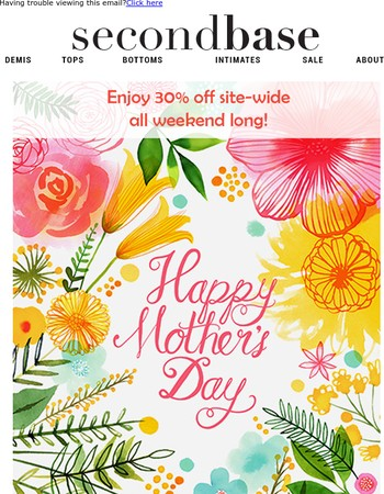 Enjoy 30% off this Mother's Day!