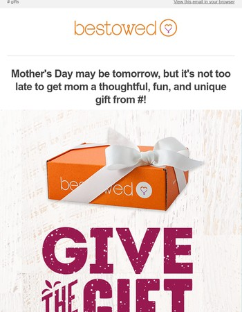 Don't fret! You can still get a special, last-minute gift for Mom with healthy snacks & more from Bestowed