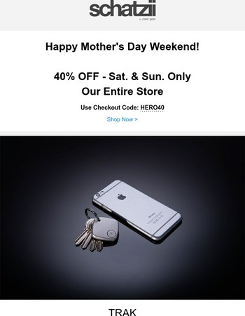 Happy Mother's Day! 40% OFF this Weekend!