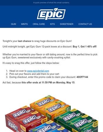 [Sale Ends Today!] Buy 1 Get 1 40% off Epic Gum