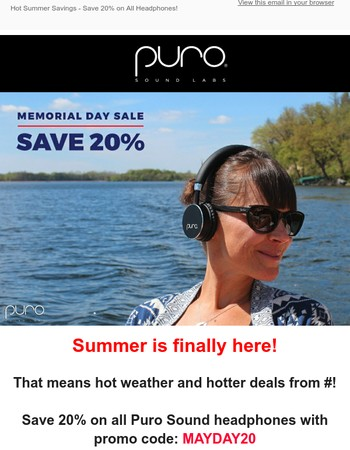 Summer Hot Savings at Puro Sound Labs - Save 20% on All Headphones!