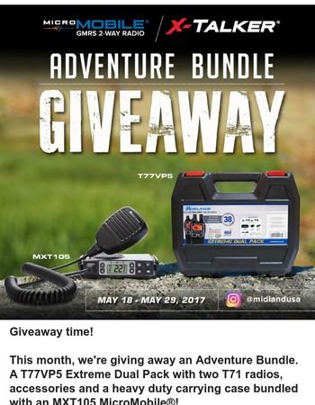 Enter to win an MXT105/T77VP5 Adventure Bundle!