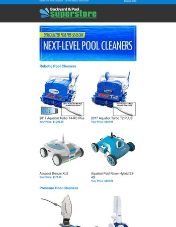 Next-Level Pool Cleaners -- at Pre-Season Discounts!
