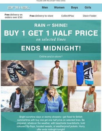 Ending midnight! Buy 1 get 1 half price on rain or shine essentials.