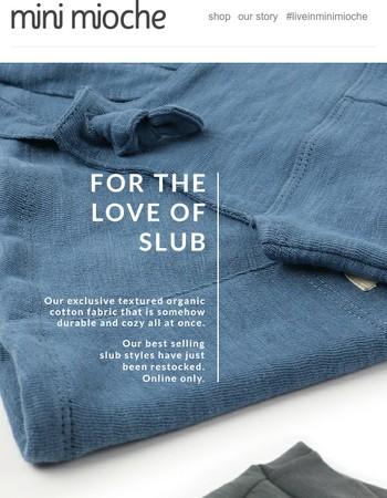 For the Love of Slub