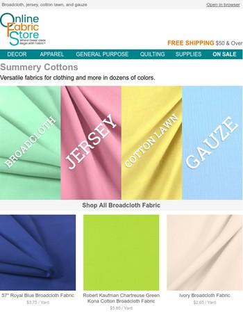 Stock Up on Lightweight Cotton Fabrics for Summer