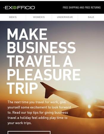 7 Ways to Make Biz Travel a Holiday
