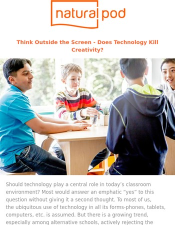 Think Outside the Screen - Does Technology Kill Creativity?