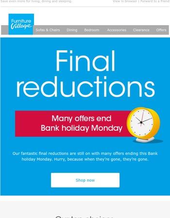 Fantastic final reductions continue