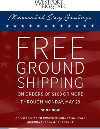 FREE GROUND SHIPPING: Now through Memorial Day