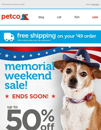 Memorial Weekend Sale! Up to 50% off pet supplies!