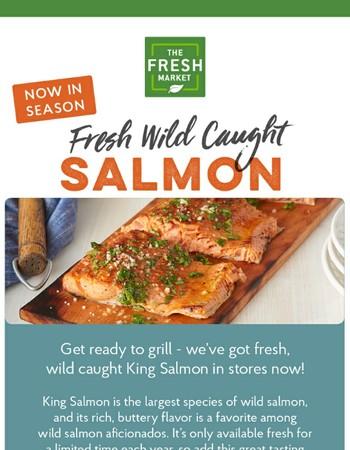 Wild Salmon Season is Here!