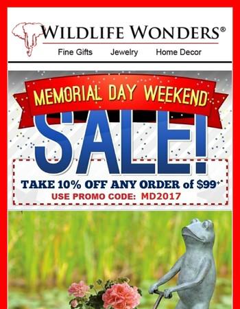 10% OFF!  Memorial Day Weekend Sale!