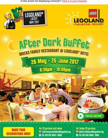 Hi Mary, Enjoy a sumptuous Buffet Dinner after dark @ LEGOLAND Hotel!
