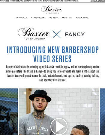 Baxter X Fancy: Introducing the Barbershop Video with Ryan Leslie