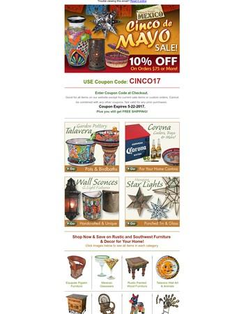 Cinco de Mayo Sale! Rustic Furnishings, Pottery & More