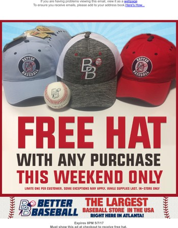 Get a FREE HAT at any Better Baseball Store this weekend only