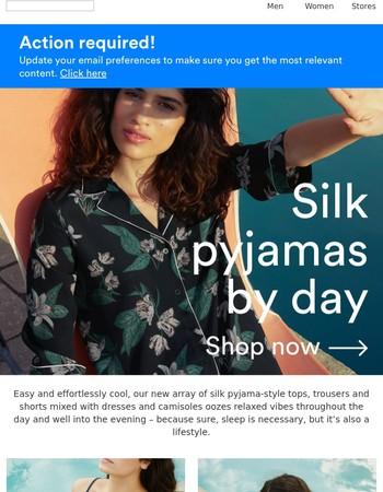 New in: Silk pyjama dressing