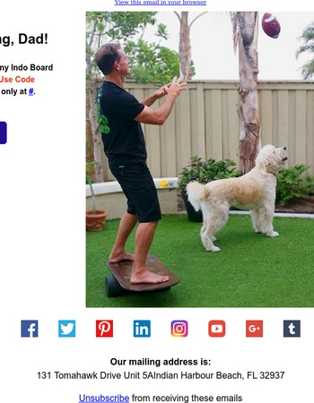 Don't stop moving, Dad! Get 10% OFF all Indo Board Products