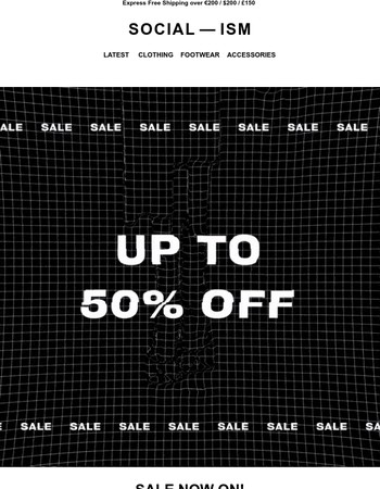 Sale now on. Up to 50% off.