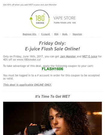 Get 40% off JAM MONSTER and WET E-juice on Friday, June  2017!