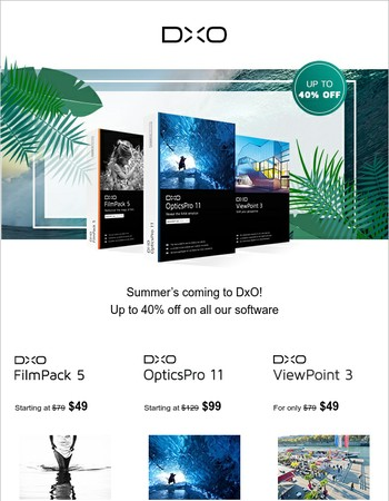 Summer's coming! Treat yourself to DxO software