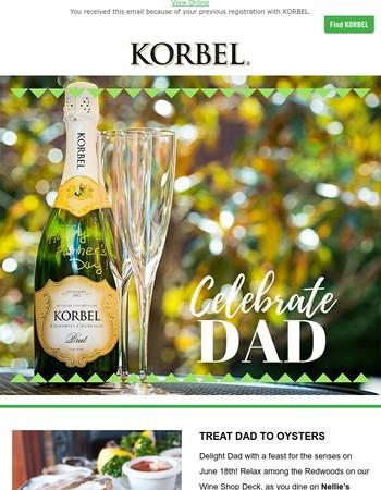 KORBEL | Celebrate Dad with KORBEL!