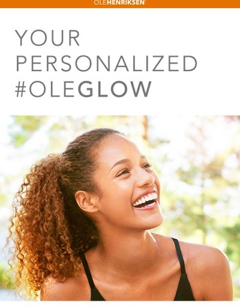 Your personalized #OleGlow
