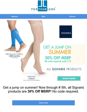 Don't miss this summer steal! Sigvaris 30% Off NOW!