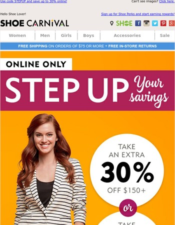 Online Only: Step Up and Save up to 30%!