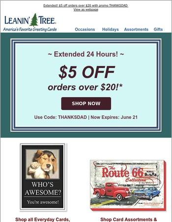 Extended One More Day - $5 off your order!