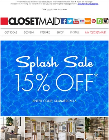 15% Off Summer Splash Sale! Shop ClosetMaid.com Now!