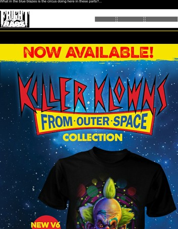 Killer Klowns From Outer Space Collection is NOW AVAILABLE!