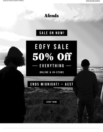 50% OFF   ENDS MIDNIGHT! AEST