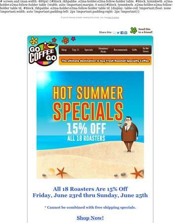 Hot Summer Specials - 15% Off All 18 Roasters!