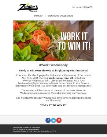 Work it Wednesday to Win Flowers!