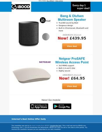 Secret:Netgear ProSAFE Wireless Access Point  Bang & Olufsen Multiroom SpeakerNow!£439.95