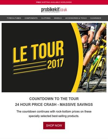 Countdown to the Tour   24 Hour Price Crash - Massive Savings!