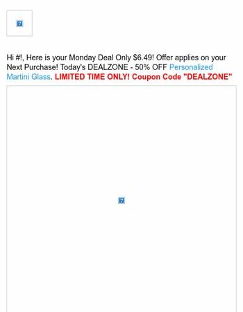 Hello George! Monday DealZone 50% OFF Personalized Martini Glass