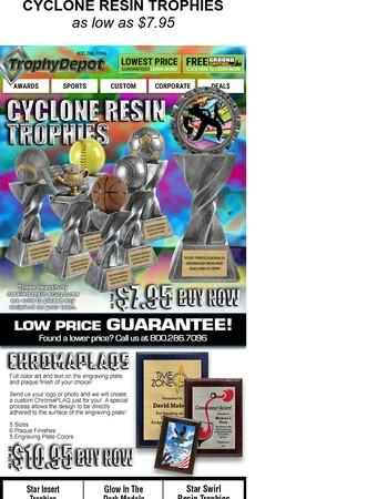 CYCLONE RESIN TROPHIES as low as 7.95