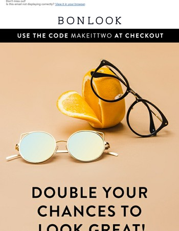 IT'S STILL ON! Get 50% off your second pair of glasses.