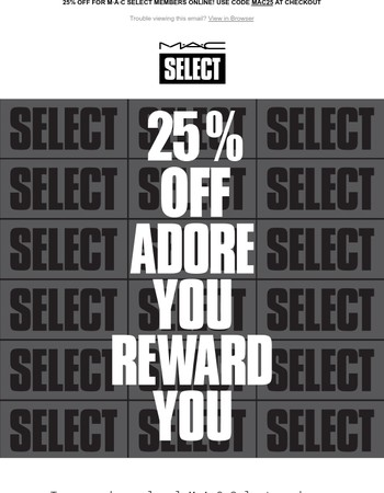 25% OFF for M·A·C Select Members - JOIN NOW!