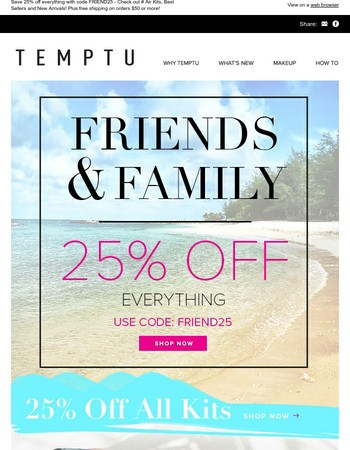 EXCLUSIVE 1st Access: 25% Off Friends & Family Event Starts NOW!