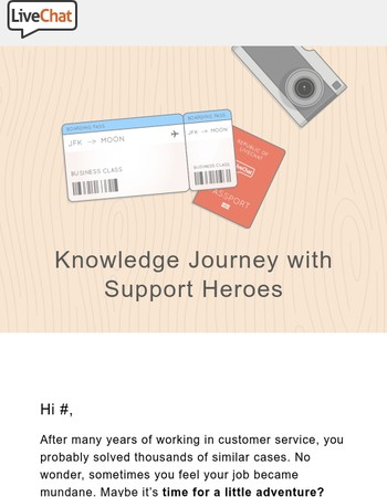 Go on a Journey with LiveChat Support Heroes