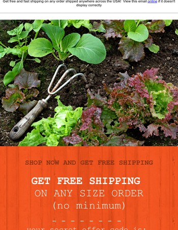 Free Shipping on All Seeds - Your Secret offer code is inside
