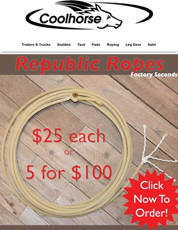 Ropes: $25 each or 5 for $100